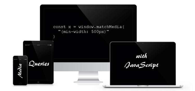 How to use Media Queries in JavaScript