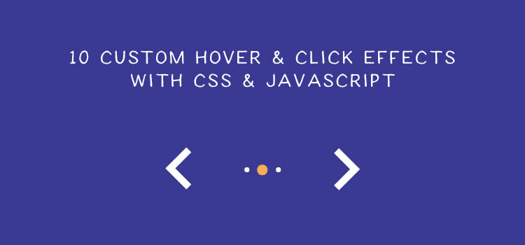 10 Custom Hover & Click Effects With CSS & JavaScript