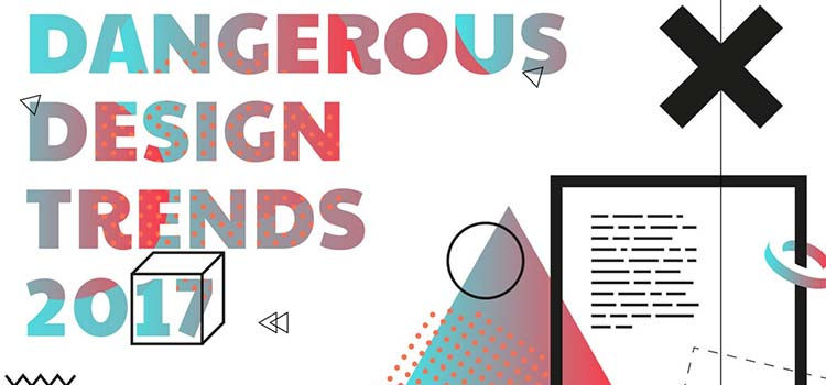 Dangerous Design trends 2017