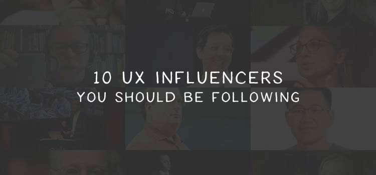 10 UX Influencers To Follow Now