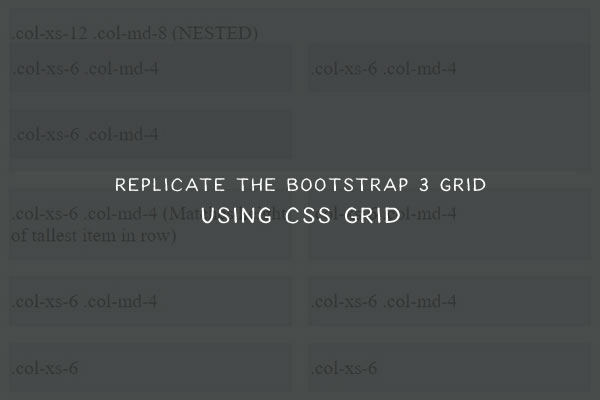 How to Replicate the Bootstrap 3 Grid Using CSS Grid