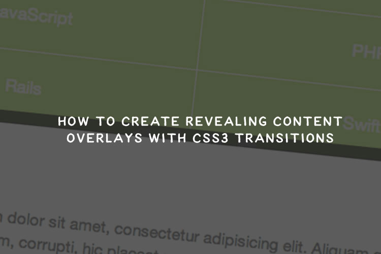 Create Revealing Content Overlays With CSS3 Transitions