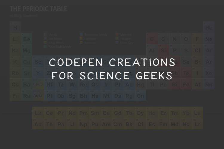 10 CodePen Snippets Especially for Science Geeks