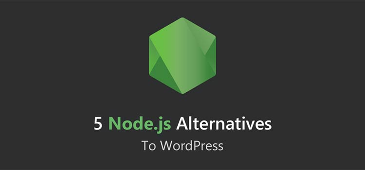 5 Node.js Alternatives To WordPress