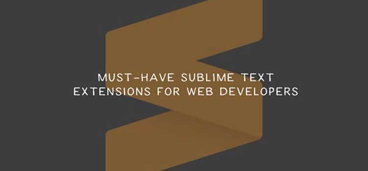 Must-Have Sublime Text Extensions For Web Developers