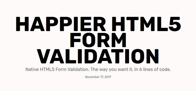 Happier HTML5 Form Validation