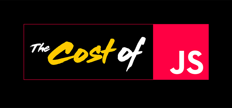 The Cost Of JavaScript