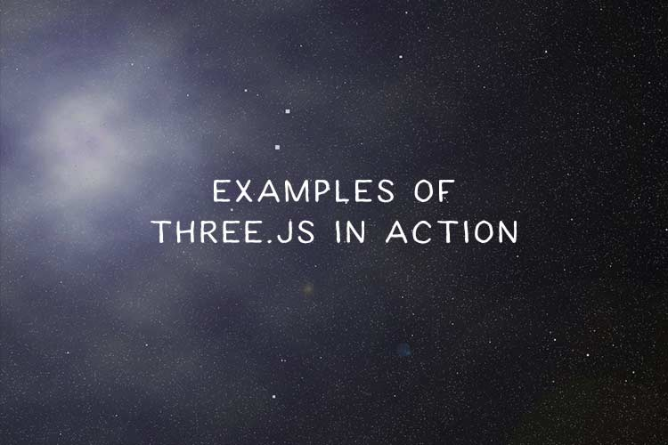 10 Open-Source Examples of Three js In Action