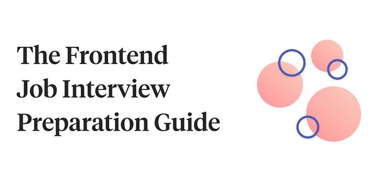 The Frontend Job Interview Preparation Guide