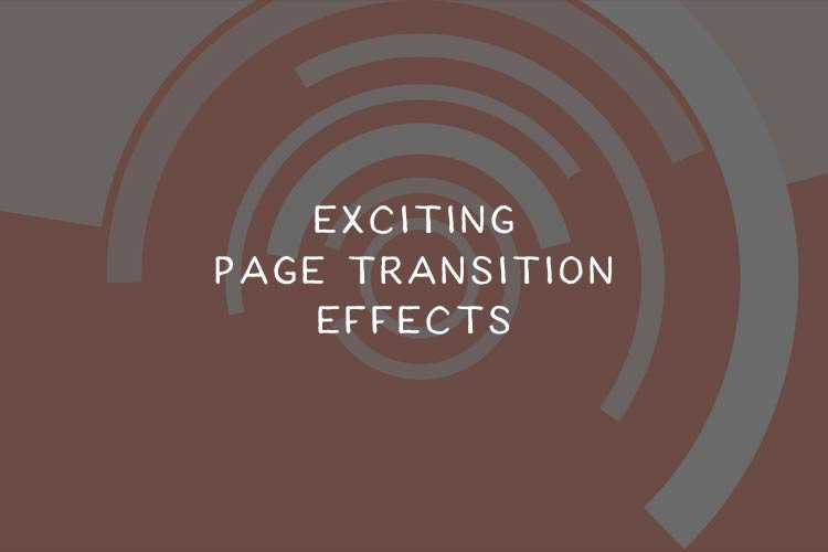 10 Exciting CSS & JavaScript Page Transition Effects