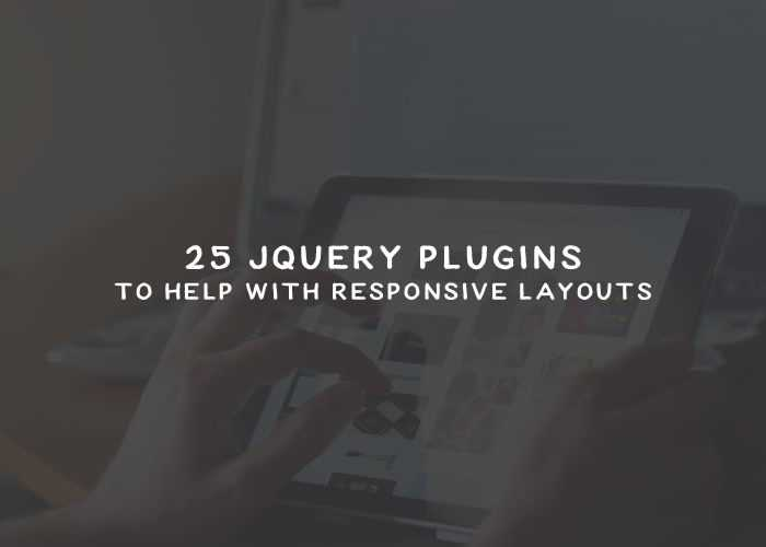 25 jQuery Plugins to Help with Responsive Layouts