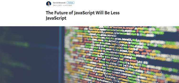 The Future of JavaScript Will Be Less JavaScript