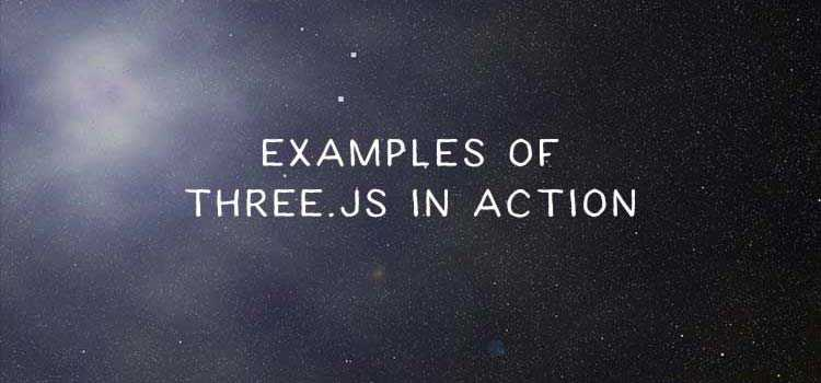 10 Open Source Examples of Three.js In Action