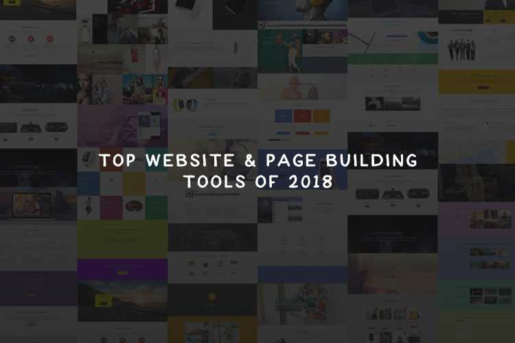 Top Website and Page Building Tools of 2018