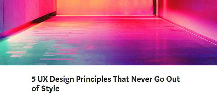 5 UX Design Principles That Never Go Out of Style