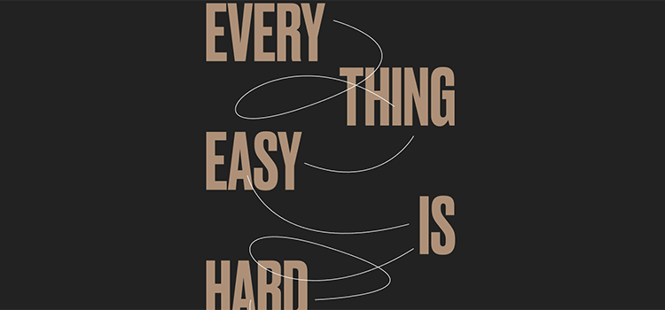 Everything Easy is Hard Again