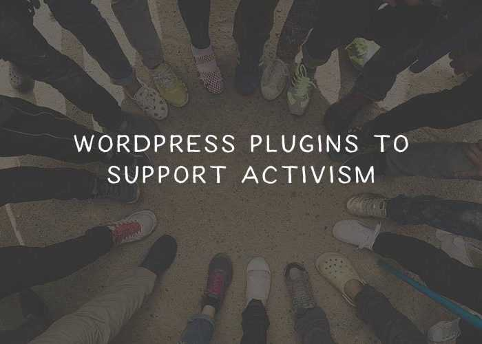 8 Free WordPress Plugins to Support Activism