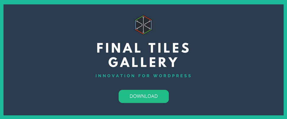 Final Tiles Gallery  - wp extend plugins 2018 09 - Extend Your WP Functionality with The Best WordPress Plugins for 2018