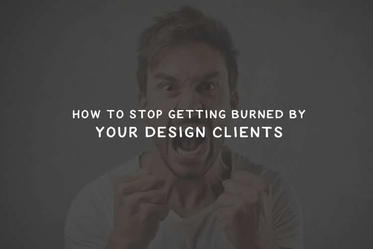 freelancers  stop getting burned by your clients