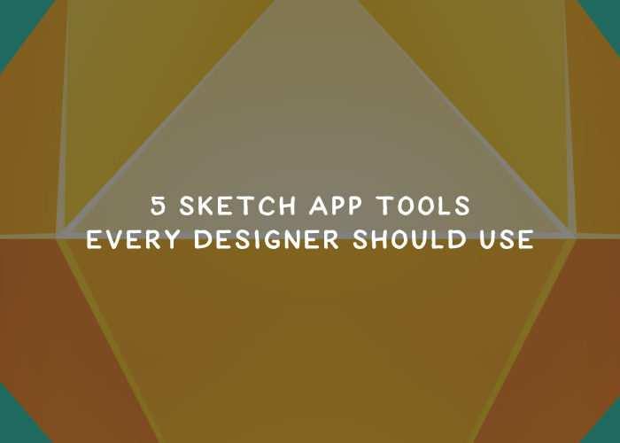 5 Fantastic Sketch App Tools Every Designer Should Use