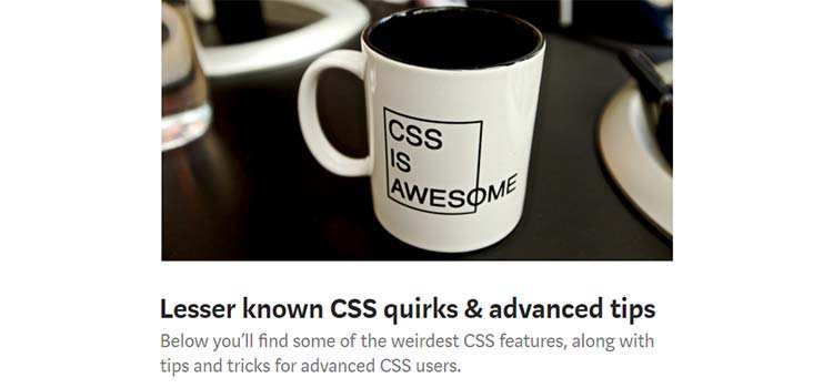 Lesser known CSS quirks & advanced tips