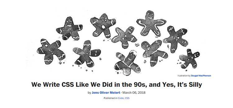 We Write CSS Like We Did in the 90s, and Yes, It's Silly