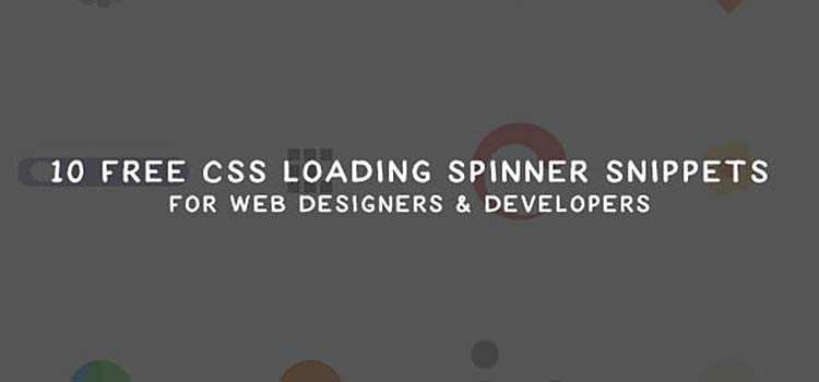 10 Free CSS Loading Spinner Snippets For Web Designers & Developers