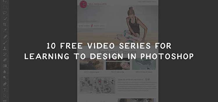 10 Free Video Series for Learning to Design in Photoshop
