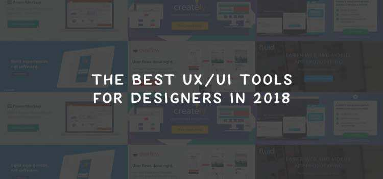 The Best UX/UI Tools for Designers in 2018