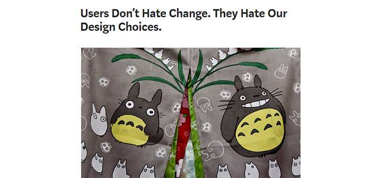 Users Don't Hate Change. They Hate Our Design Choices.