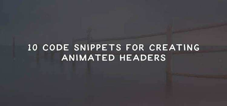 10 Code Snippets For Creating Animated Headers & Video Backgrounds