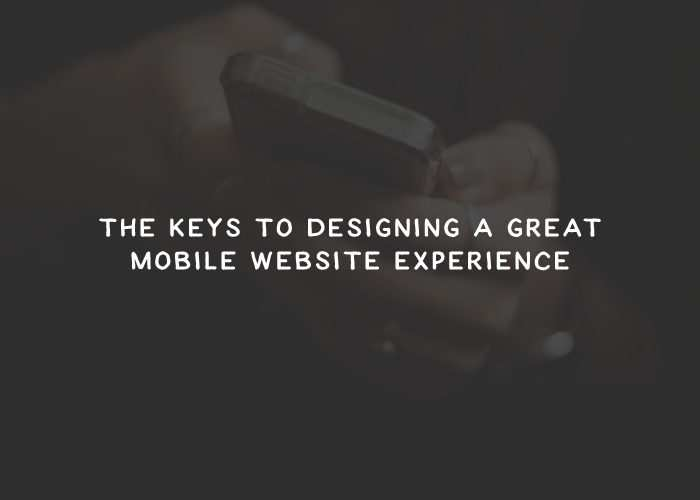 Keys to Designing a Great Mobile Website Experience