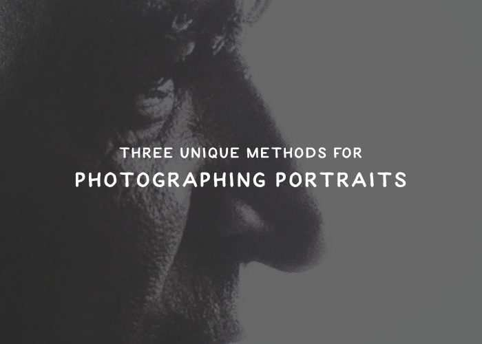 Three Unique Methods for Photographing Beautiful Portraits