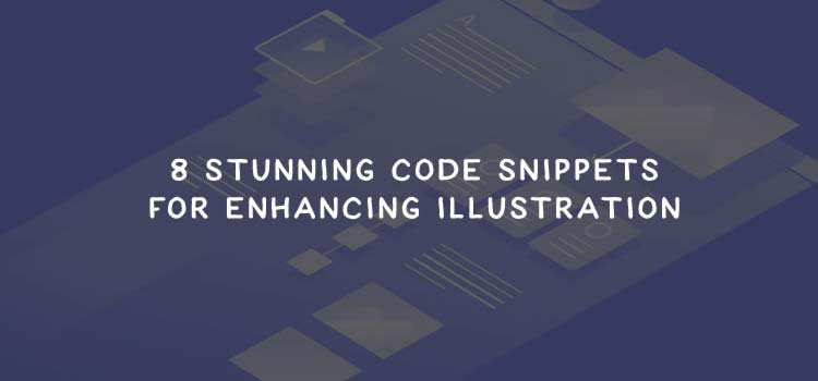 8 Stunning CSS & JavaScript Code Snippets for Enhancing Illustration