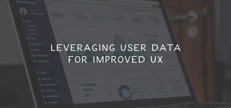 Leveraging User Data for Improved UX
