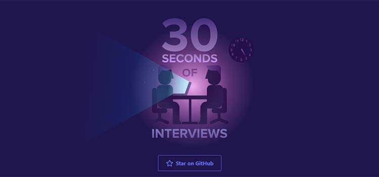 30 Seconds of Interviews