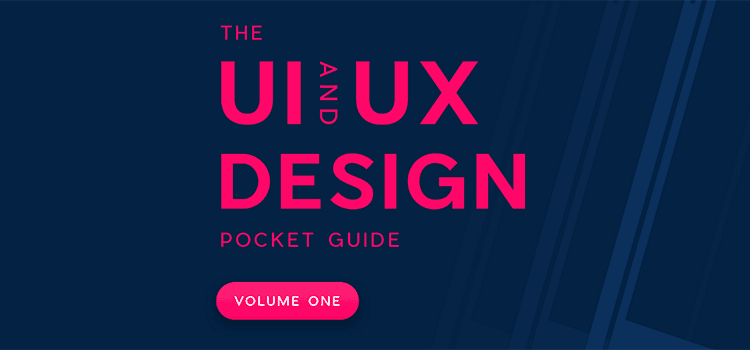 The 'UI and UX Design' Pocket Guide (Volume One)