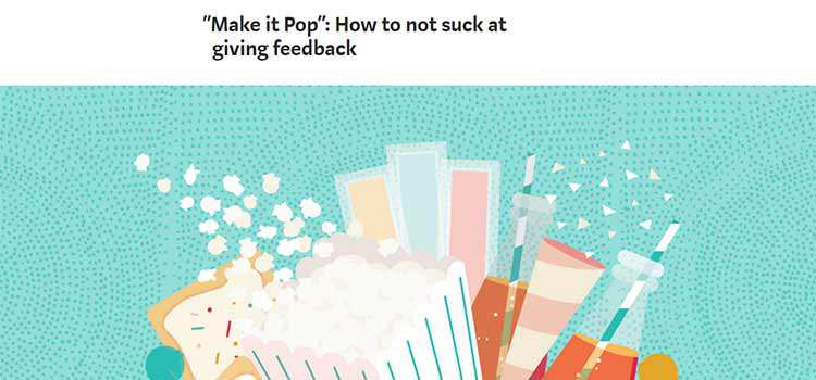 """Make it Pop"": How to not suck at giving feedback"