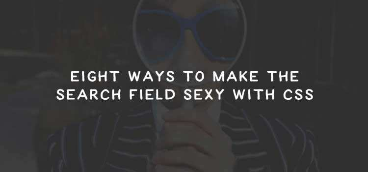 8 Ways to Make the Search Field Sexy with CSS