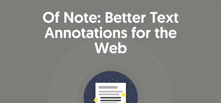 Of Note: Better Text Annotations for the Web