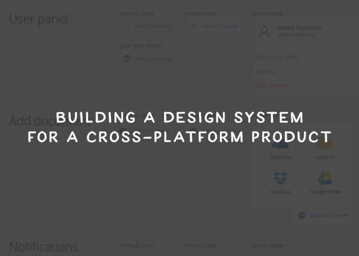 Building a Design System for a Cross-platform Product