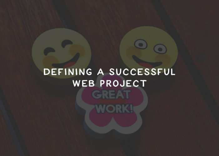 Defining a Successful Web Project