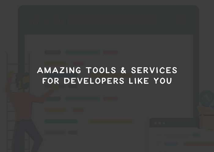 Amazing Tools & Services for Developers Like You Sponsored