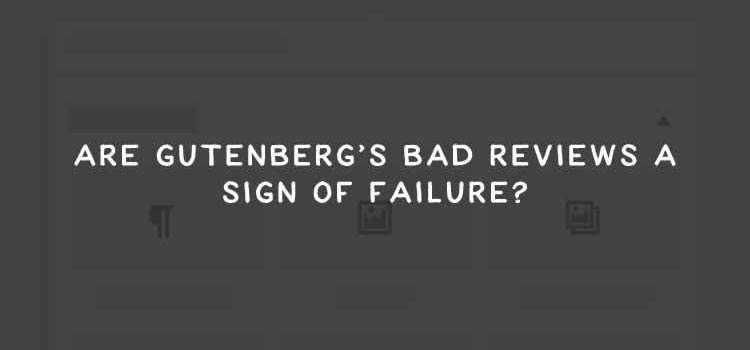 Are Gutenberg's Bad Reviews a Sign of Failure?