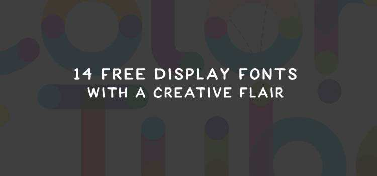 14 Free Display Fonts with a Creative Flair