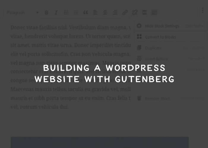 Building a WordPress Website with Gutenberg: Initial Observations