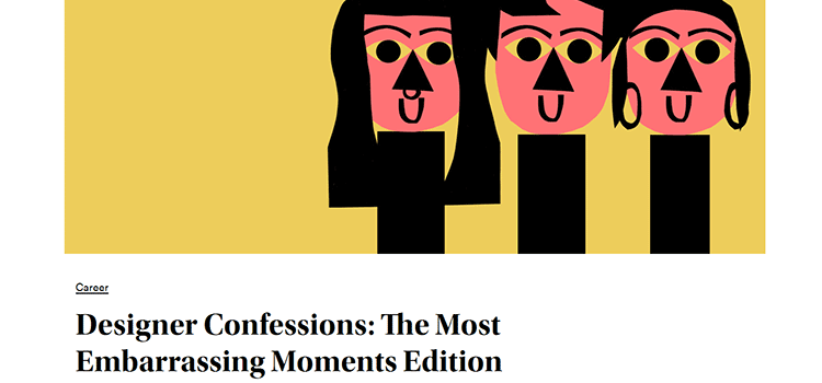 Designer Confessions: The Most Embarrassing Moments Edition
