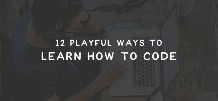 12 Playful Ways to Learn How to Code