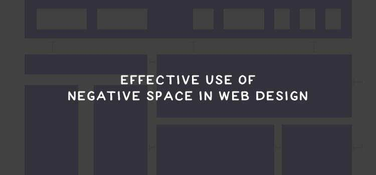 Effective Use of Negative Space in Web Design