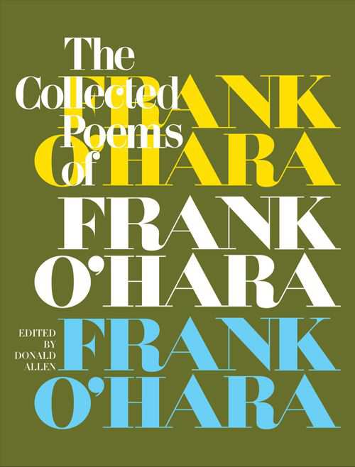 The Collected Poems of Frank OHara - Edited by Donald Allen